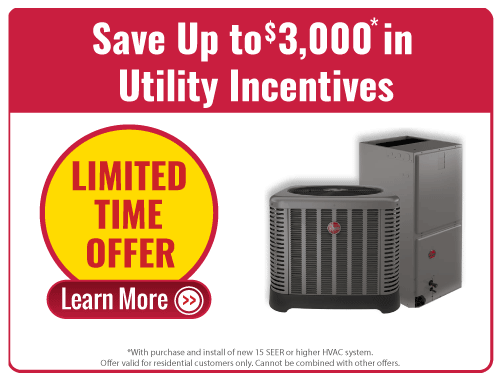 Save up to $3,000 in Incentives with New High Efficiency HVAC System